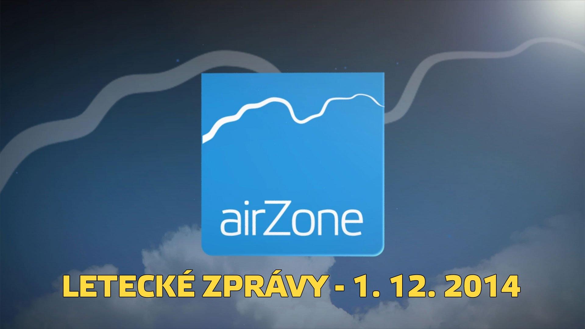 airZone.TV – 1. 12. 2014 – Letecké zprávy