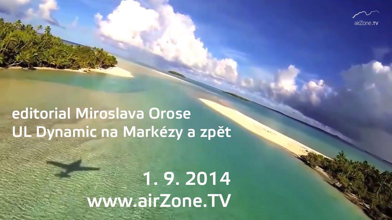 airZone.TV – 1. 9. 2014 – Editorial Miroslav Orose a Let UL Dynamic na Markézy a zpět