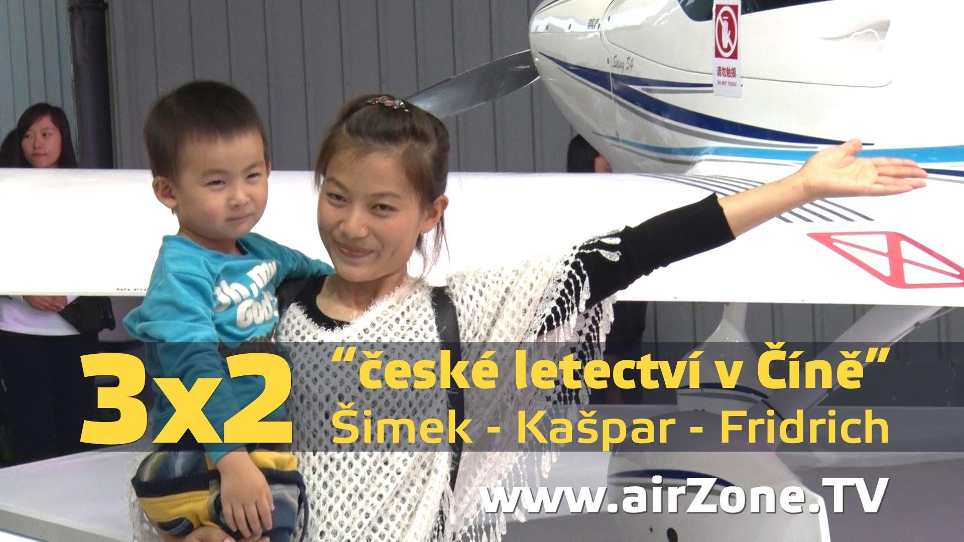 """airZone.TV – 5. 11. 2014 – 3×2 """"české letectví v Číně"""" (Šimek, Kašpar, Fridrich)"""