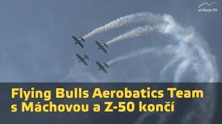 Flying Bulls Aerobatics Team s Máchovou a Zliny Z-50 končí