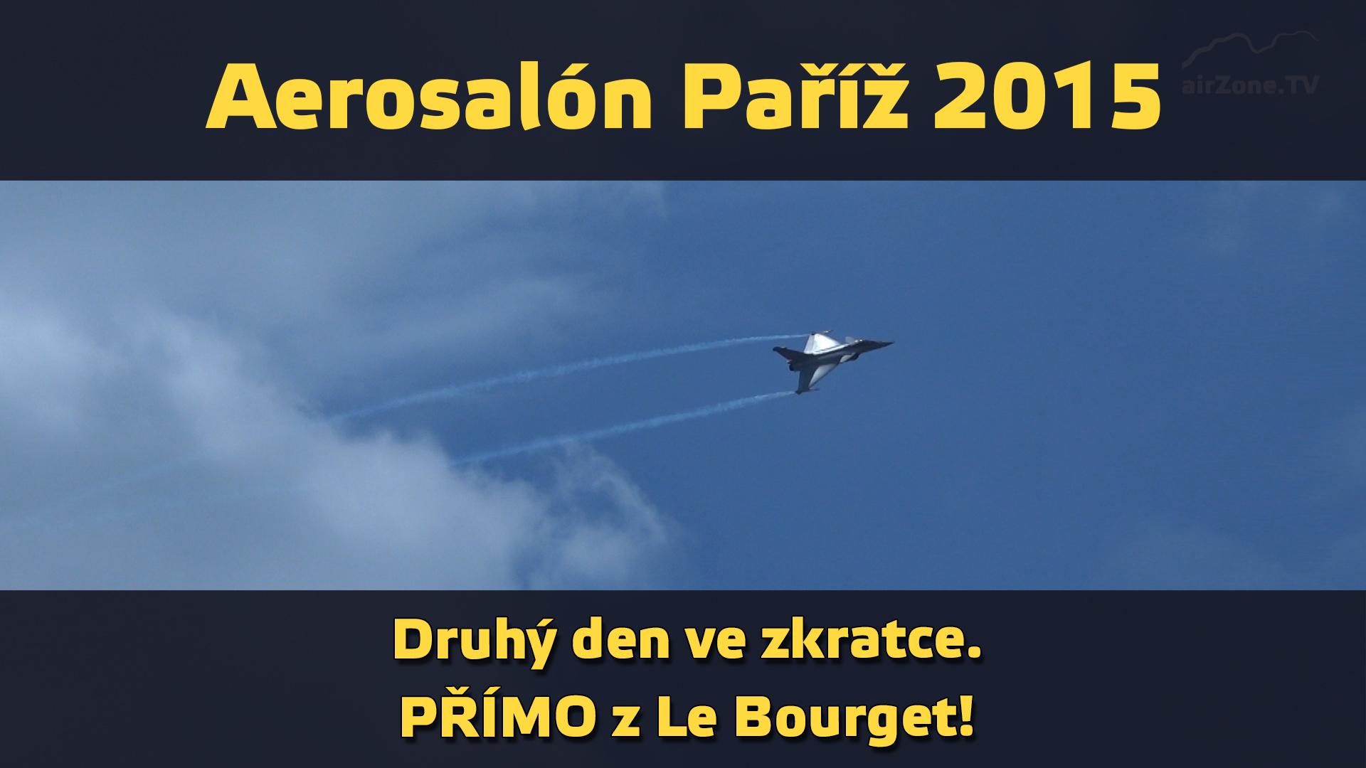 Aerosalon Paříž 2015 – úterý 16. 6. 2015 – sestřih