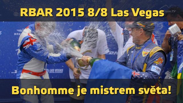 RBAR 2015 8/8 Las Vegas – Bonhomme je mistrem světa, Šonka čtvrtý!
