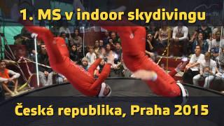 VIDEOREPORT: 1. mistrovství světa v indoor skydivingu, Praha 2015