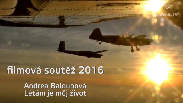 Filmová soutěž 2016: A. Balounová, Létání je můj život
