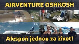 Airventure Oshkosh – alespoň jednou za život! (repo z roku 2010)