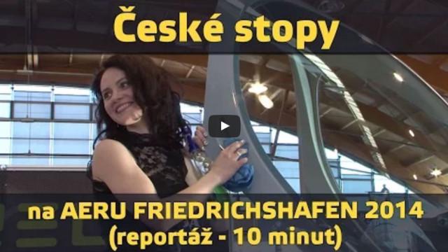 České stopy na Aero Friedrichshafen 2014 (reportáž + dokument)