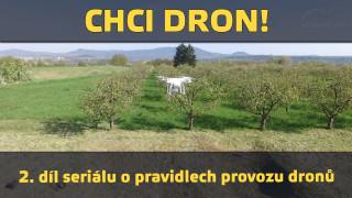 Drony – Chci dron! 2/6