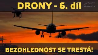 Drony (6/6) – Bezohlednost se trestá!