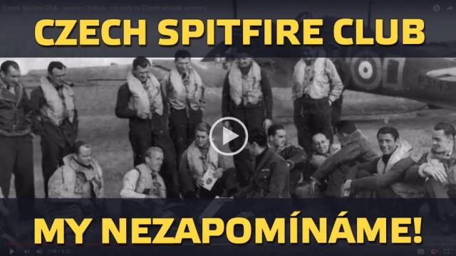 My nezapomínáme! We don't forget! (Czech Spitfire Club)