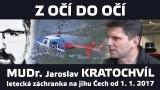 Letecká záchranka na jihu Čech od ledna 2017 – rozhovor s MUDr. Kratochvílem