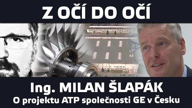 Továrna na turbovrtulové motory společnosti GE – Z Očí do očí s Milanem Šlapákem