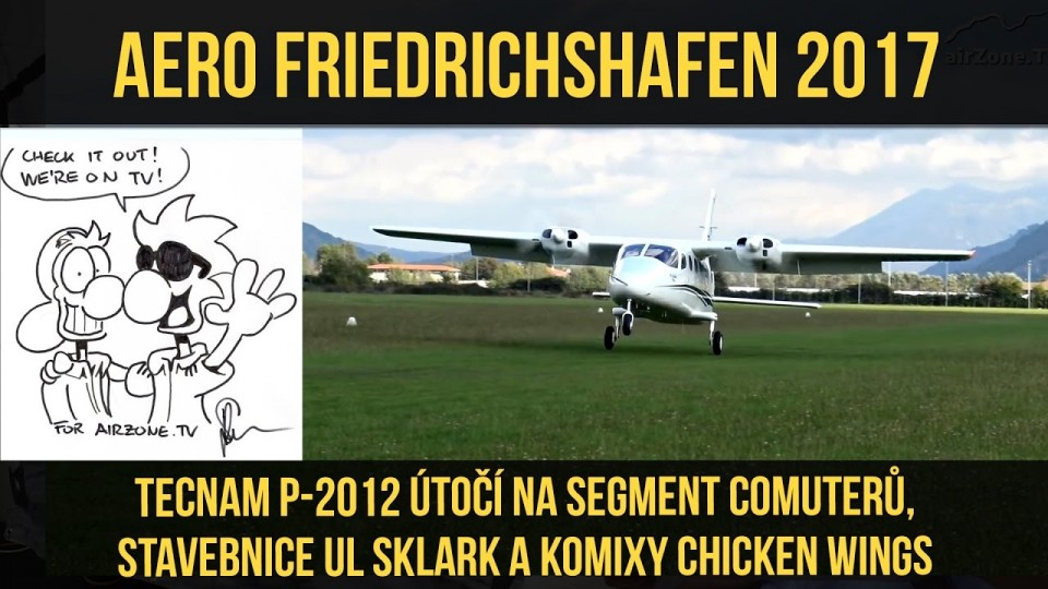 VIDEO: AERO FRIEDRICHSHAFEN 2017 (5/8) – TECNAM, SKYLARK a CHICKEN WINGS