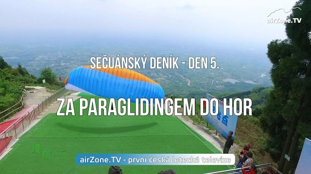 VIDEO: Za paraglidingem do hor – 5. díl seriálu SEČUÁNSKÝ DENÍK