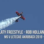 Letecká akrobacie: Rob Holland – nejlepší freestyle MS 2019