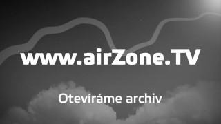 Otevíráme archiv airZone.TV (záznam živého vysíání)