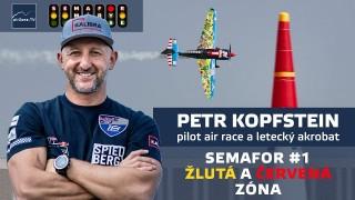 SEMAFOR #1: Petr Kopfstein, akrobatický pilot – žlutá a červená zóna