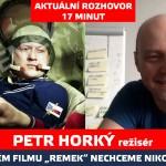 Režisér Petr Horký o chystaném filmu Remek: Naším úkolem není nikoho soudit