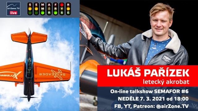 SEMAFOR #6: Lukáš Pařízek, letecký akrobat (vysílali jsme živě)