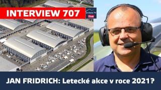 INTERVIEW 707: Jan Fridrich – Letecké akce v roce 2021?