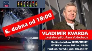 SEMAFOR #7: Vladimír Kvarda, zkušební pilot Aera Vodochody