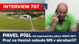 INTERVIEW 707: Pavel Pígl – šéf organizačního výboru WAAC 2021