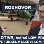 Rozhovor: Jiří Protiva je 100 dní ředitelem s. p. LOM Praha